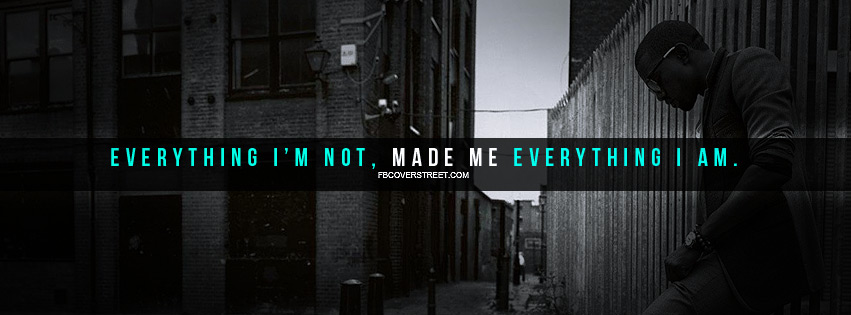 Everything Im Not Facebook Cover