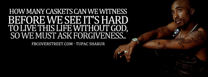 Ask For Forgiveness Tupac Shakur Quote