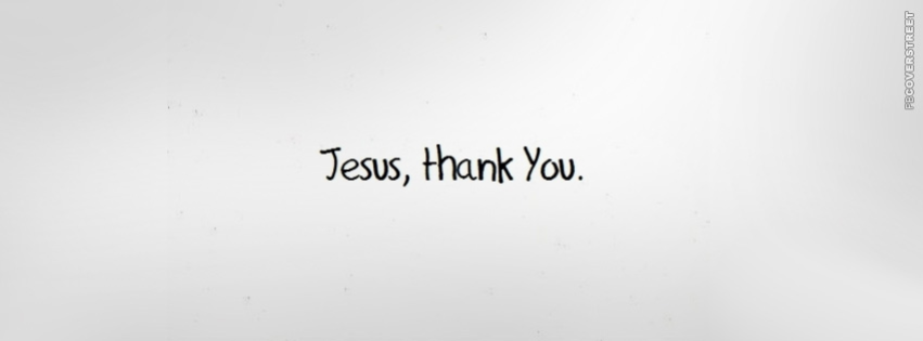Jesus Thank You  Facebook cover