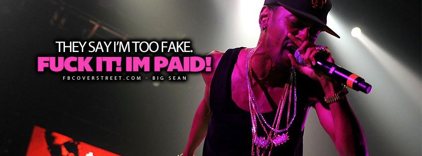 They Say Im Too Fake Big Sean Lyrics Quote Facebook Cover