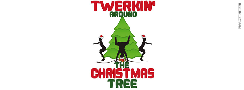 Twerkin Around The Christmas Tree  Facebook cover