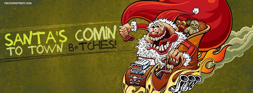 Santas Comin To Town Btches Facebook Cover
