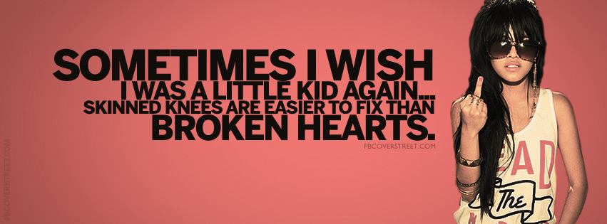 Sometimes Wish I Was Little Again Quote Facebook Cover