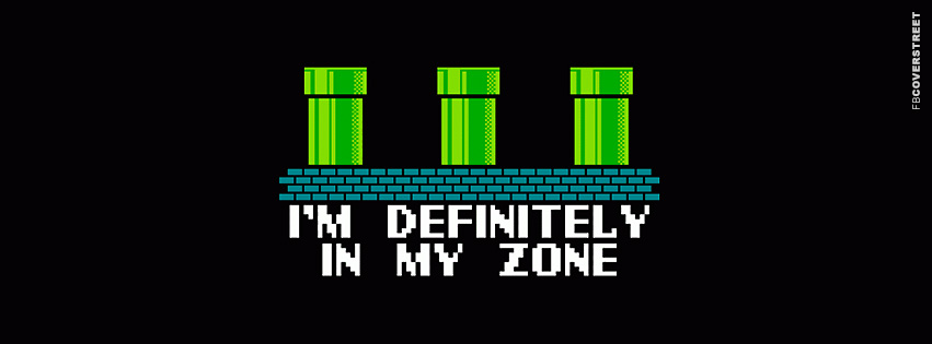 Im Definitely In My Zone Gamer  Facebook cover