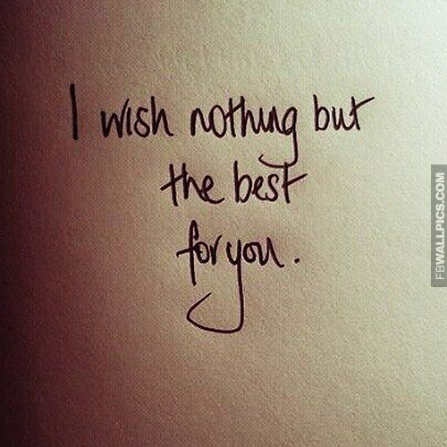 I Wish Nothing But The Best For You Breakup Quote Facebook picture