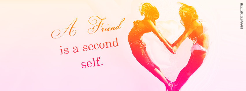 A Friend Is A Second Self  Facebook cover