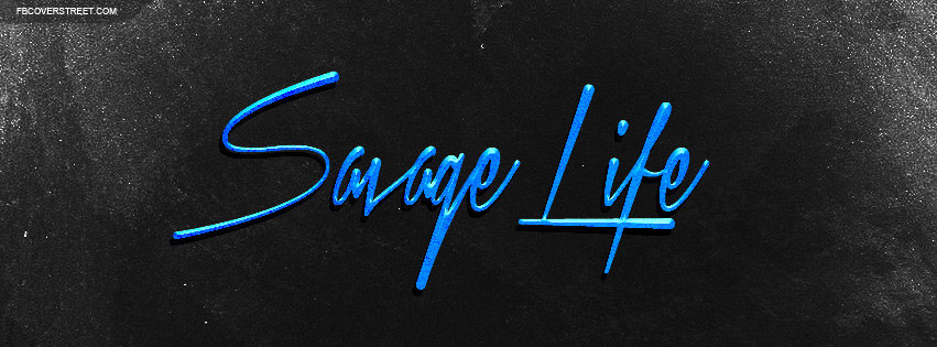 Savage Life Facebook Cover