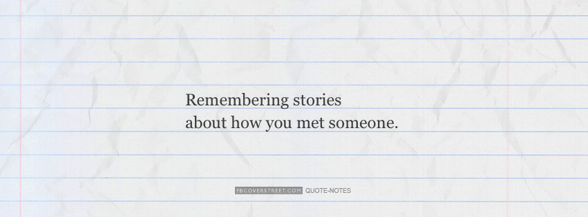Remembering How You Met Someone Facebook Cover