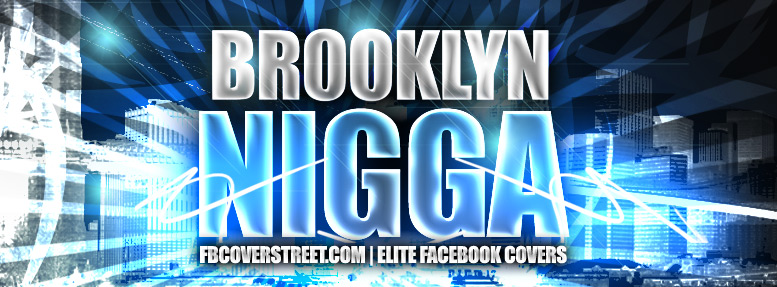 Brooklyn Nigga Facebook cover