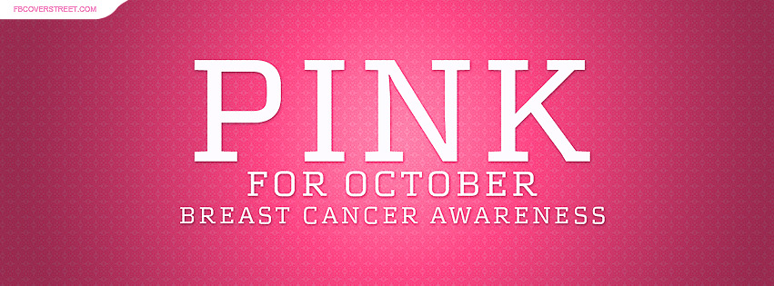 Pink For October Breast Cancer Awareness Facebook Cover