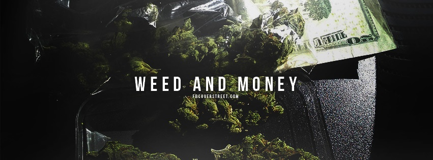 Weed And Money Facebook Cover