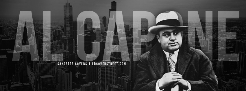 Quotes About The Streets From Gangsters: Al Capone Facebook Covers