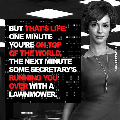 Thats Life Joan Harris Mad Men Quote Facebook picture