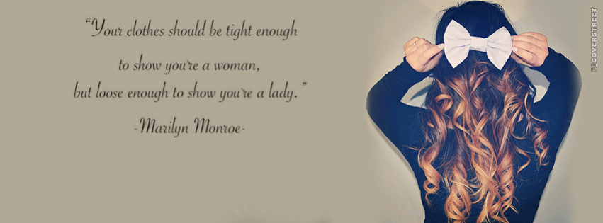 Show Youre A Woman Marilyn Monroe Quote  Facebook Cover