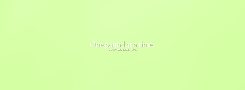 One Pound At A Time Green Facebook Cover