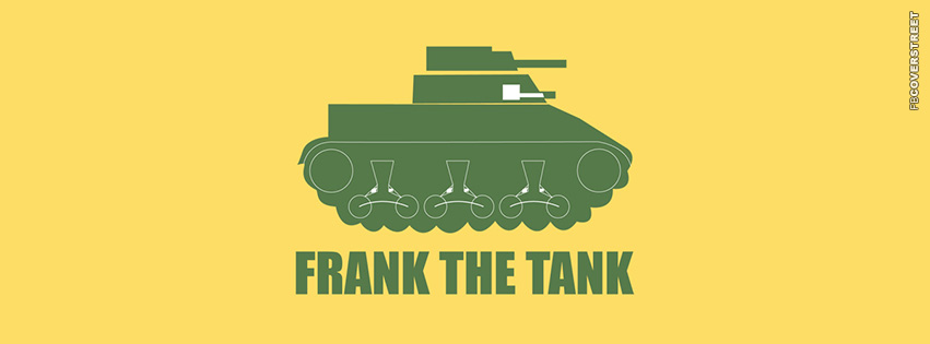 Frank The Tank  Facebook cover