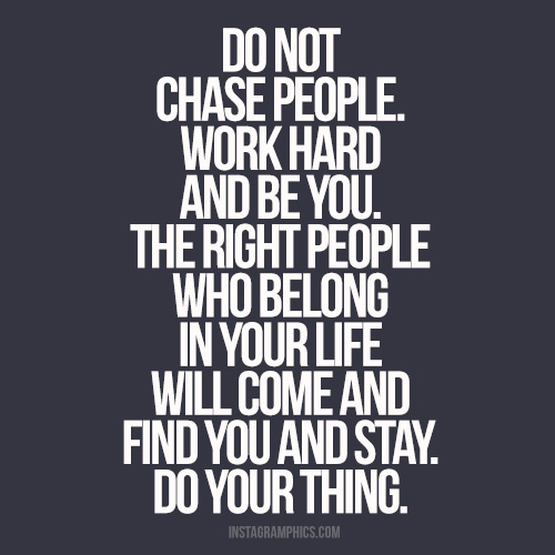 Do Not Chase People Advice Quote Facebook picture