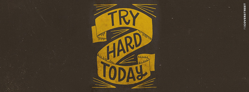 Try Hard Today  Facebook cover
