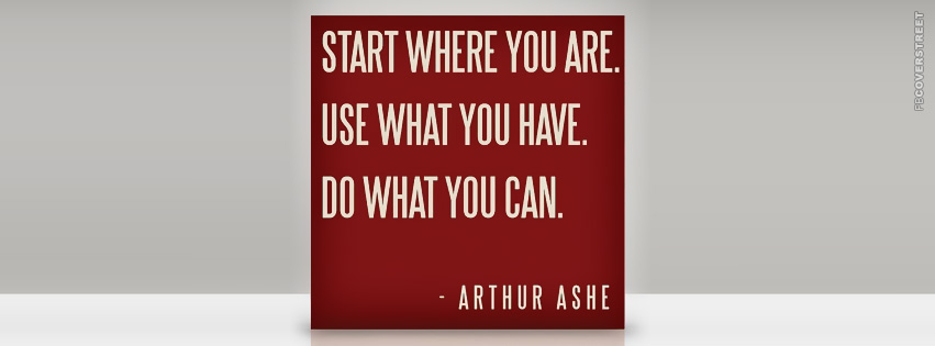 Do What You Can Arthur Ash Quote  Facebook cover