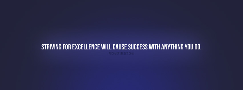 Striving For Excellence Quote Facebook Cover