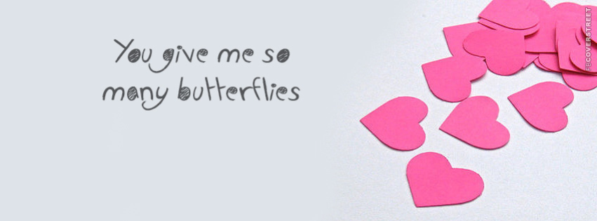 You Give Me So Many Butterflies  Facebook cover
