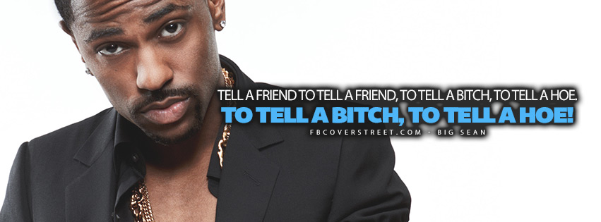 Tell A Hoe Big Sean Lyrics Quote  Facebook cover
