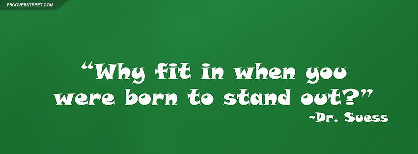 Dr Seuss Why Fit In Quote Facebook Cover Fbcoverstreetcom