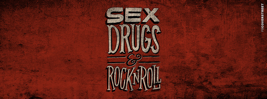 Sex Drugs And Rock and Roll  Facebook Cover