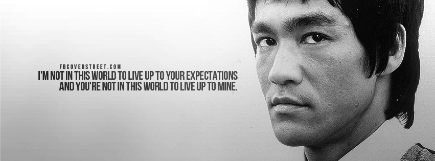 Bruce Lee Live Up To Your Expectations Quote Facebook Cover