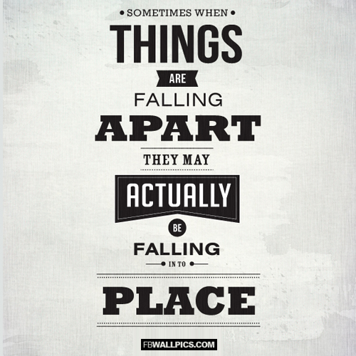 Things May Be Falling Into Place Quote  Facebook picture