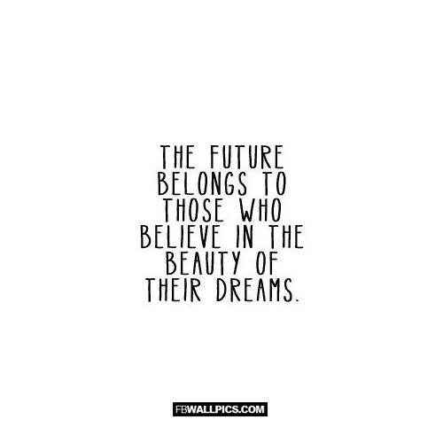 The Future Belongs To Those Wisdom Quote  Facebook picture