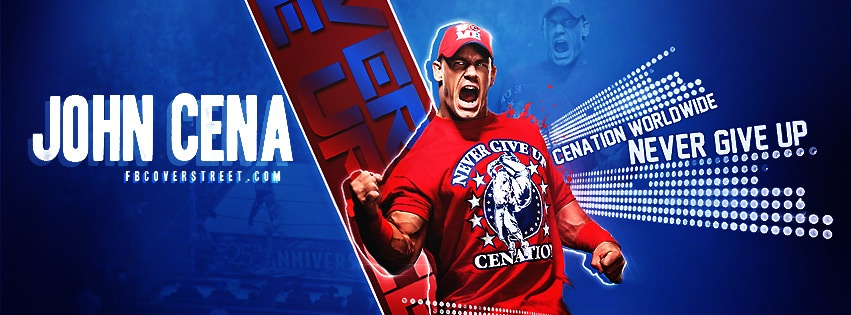 John Cena Never Give Up Facebook Cover