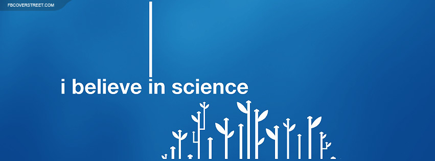 I Believe In Science Facebook Cover