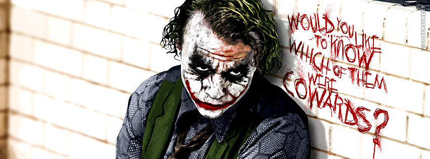 Which Of Them Were Cowards The Joker Quote  Facebook Cover