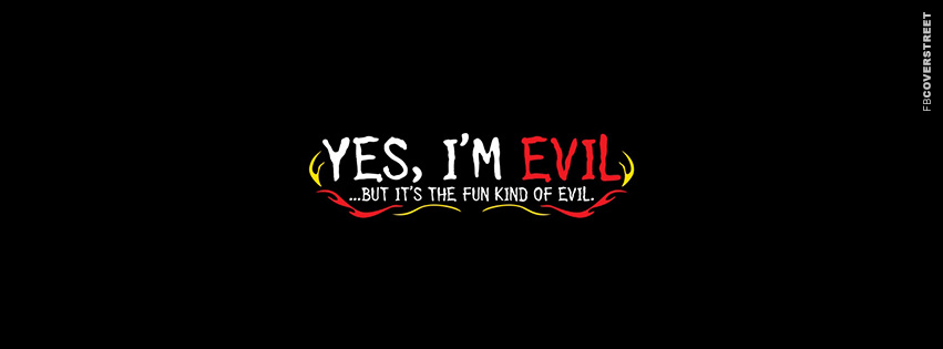 Yes Im Evil Facebook Cover - FBCoverStreet.com