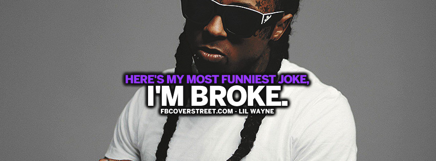My Most Funniest Joke Lil Wayne Quote  Facebook Cover