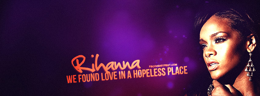 Rihanna We Found Love Quote Facebook Cover Fbcoverstreetcom