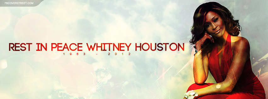 Rest In Peace Whitney Houston Facebook Cover