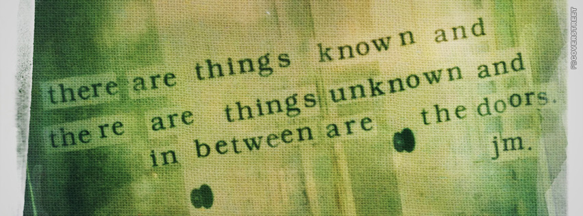There are Things Known Quote  Facebook cover
