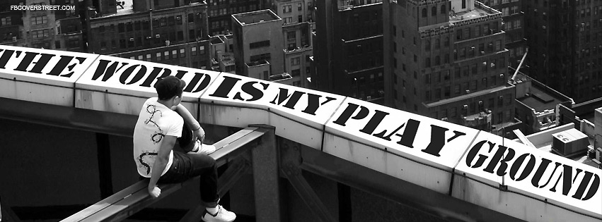 The World Is My Playground Facebook Cover