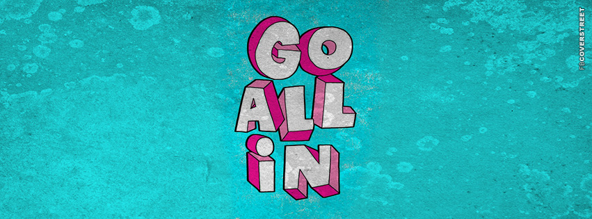 Go All In  Facebook cover