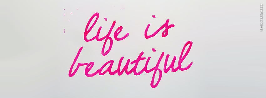 Life is Beautiful 2 Facebook Cover