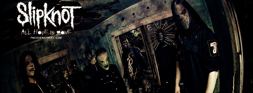 Slipknot All Hope Is Gone Facebook Cover