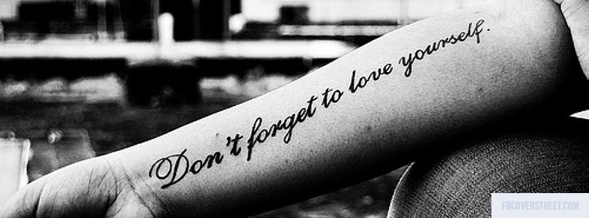 Dont Forget To Love Yourself Black and White Facebook Cover