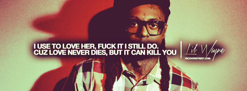 Love Can Kill You Lil Wayne Quote Facebook Cover