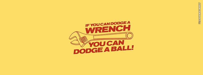 You Can Dodge A Ball  Facebook cover
