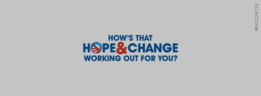Hows That Hope and Change  Facebook cover