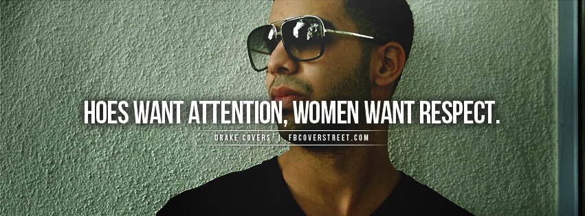 Drake Women Want Respect Quote Facebook Cover
