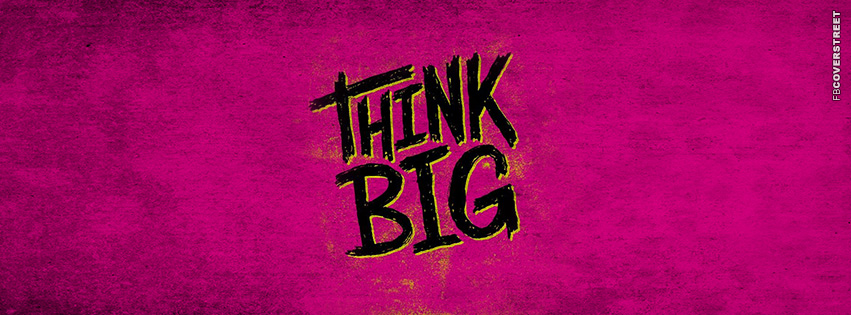 Think Big  Facebook cover