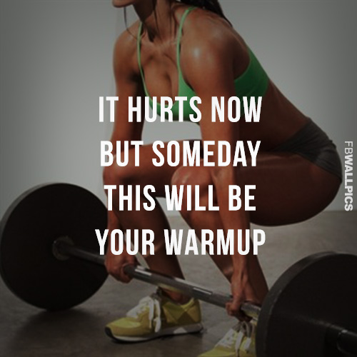 Someday This Will Be Your Warmup Fitness Quote Facebook Pic